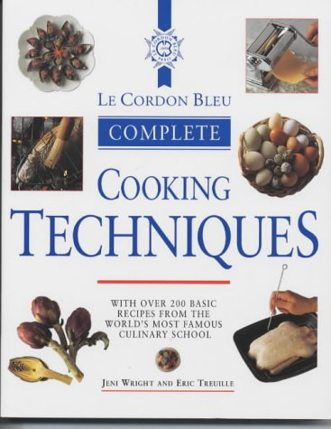 Le Cordon Bleu Complete Cooking Techniques by Cassell Illustrated
