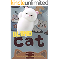 Blind cat: fun bedtime story for kids _ Great bedtime stories(Children's Book )_best short story for kids (English Edition)