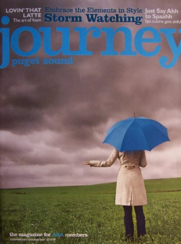 Journey Puget Sound [ Nov/Dec 2009 ] single issue magazine for AAA members (Storm Watching, Lovin' that Latte, Just say Ahh to Spaahh)