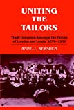 Uniting the Tailors, Anne J. Kershen, 0714641456