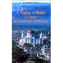 Eglise d'Haiti a l'Aube du Troisieme Millenaire