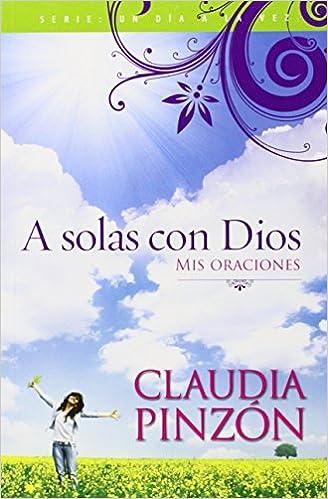 A SOLAS CON DIOS: Devocionales Cristianos (Spanish Edition)