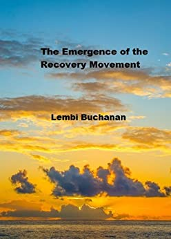 The Emergence of the Recovery Movement by [Buchanan, Lembi]