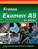 ASE Test Prep Series -- Spanish Version, 2E (A5): Automotive Brakes (Delmar Learning's ASE Test Prep Series)