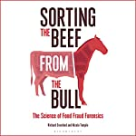 Sorting the Beef from the Bull: The Science of Food Fraud Forensics | Richard Evershed,Nicola Temple