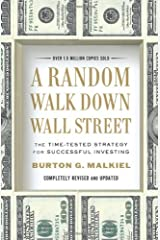 By Burton G. Malkiel - A Random Walk Down Wall Street: The Time-Tested Strategy for Successful Investing (Completely Revised and Updated) (Completely Revised and Updated) Hardcover