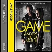 Game: The Game Trilogy, Book 1 | Anders de la Motte