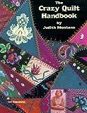 The Crazy Quilt Handbook, Judith Baker Montano, 0914881051
