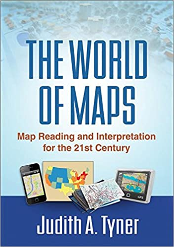 The World of Maps: Map Reading and Interpretation for the 21st ... on