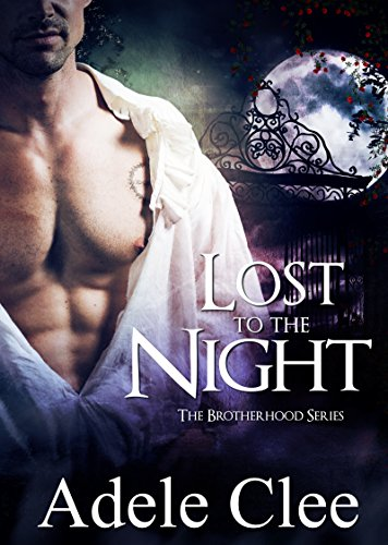 Lost to the Night (The Brotherhood Series, Book 1) by [Clee, Adele]