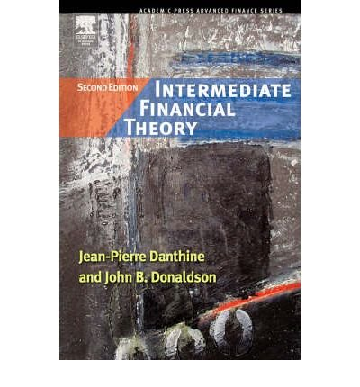 [(Intermediate Financial Theory )] [Author: Jean-Pierre Danthine] [Sep-2005] pdf