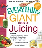 img - for The Everything Giant Book of Juicing: Includes Vegetable Super Juice, Mango Pear Punch, Ginger Zinger, Super Immunity Booster, Blueberry Citrus Juice and hundreds more! book / textbook / text book