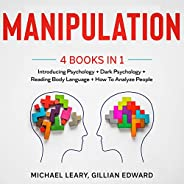 Manipulation: 4 Books in 1 - Introducing Psychology, Dark Psychology, Reading Body Language, How to Analyze Pe