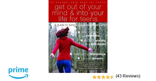 Amazon.com: Get Out of Your Mind and Into Your Life for Teens: A ...