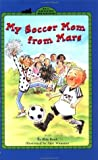 My Soccer Mom from Mars, Rita Book, 0448426153