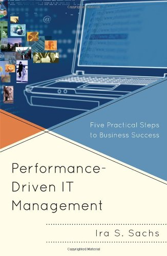 [PDF] Performance Driven IT Management: Five Practical Steps to Business Success Free Download | Publisher : Government Institutes | Category : Business | ISBN 10 : 1605907022 | ISBN 13 : 9781605907024