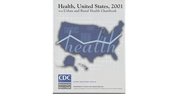 Health United States 2001 With Urban And Rural Health Chartbook