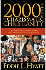 2000 Years Of Charismatic Christianity: A 21st century look at church history from a pentecostal/charismatic prospective Paperback