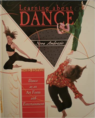 Amazon learning about dance dance as an art form and amazon learning about dance dance as an art form and entertainment 9780787281571 nora ambrosio books fandeluxe Gallery
