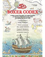 Boxer Codex: A Modern Spanish Transcription and English Translation of 16th-Century Exploration Accounts of East and Southeast Asia and the Pacific