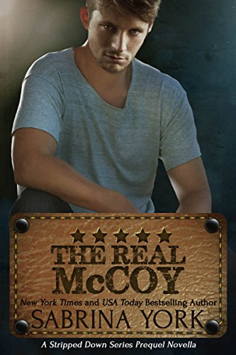 The Real McCoy (Stripped Down Prequel Book 1) by [York, Sabrina]