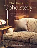 The Book of Upholstery, Random House Value Publishing Staff and Candace O. Manroe, 0517142724