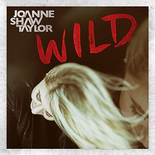 Joanne Shaw Taylor - Wild - CD - FLAC - 2016 - NBFLAC Download