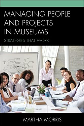 Managing People And Projects In Museums: Strategies That Work (American Association For State And Local History) Ebook Rar