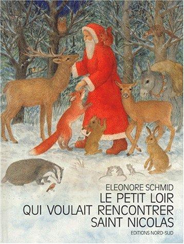 Amazon.fr - Le Petit Loir qui voulait rencontrer Saint Nicolas - Eléonore Schmid - Livres