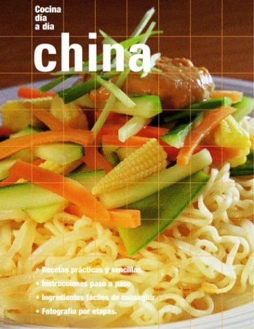 China: Chinese, Spanish-Language Edition (Cocina dia a dia) (Spanish Edition)