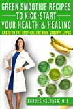 download ebook green smoothie recipes to kick-start your health and healing: based on the best-selling book goodbye lupus pdf epub