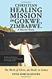 Christian Healing Mission in Gokwe, Zimbabwe. A Success Story.