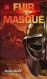 Masque, tome 1 : Fuir le masque par Ward