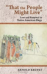 """That the People Might Live"": Loss and Renewal in Native American Elegy"