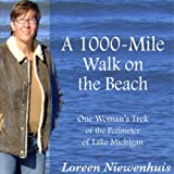 Front cover for the book A 1000-Mile Walk on the Beach - One Woman's Trek of the Perimeter of Lake Michigan by Loreen Niewenhuis