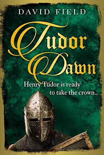 (Tudor Dawn: Henry Tudor is ready to take the crown... (The Tudor Saga Series Book 1))