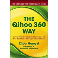 The Qihoo 360 Way: Customer Connection Strategies that Capture Value and Drive Growth from a Global Expert in Internet Security