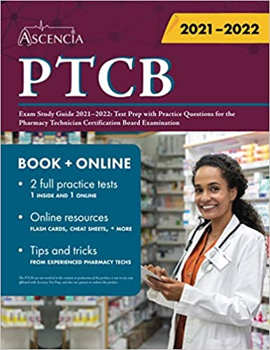Ptcb Exam Study Guide 2021 2022 Test Prep With Practice Questions For The Pharmacy Technician Certification Board Examination 9781635309881 Medicine Health Science Books Amazon Com