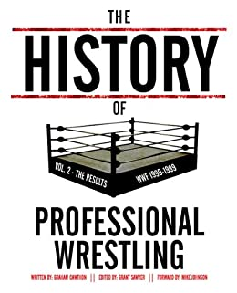 The History Of Professional Wrestling Vol. 2: WWF 1990-1999 by [Cawthon, Graham]