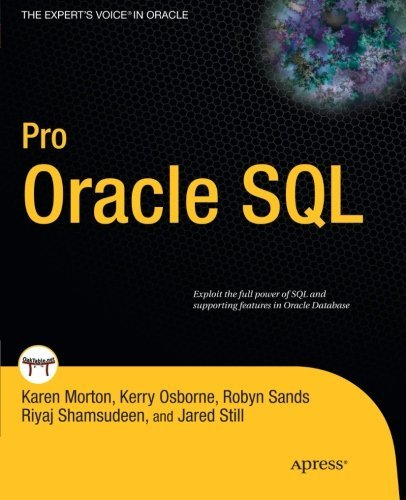 Pro Oracle SQL (Expert's Voice in Oracle) by Karen Morton (2010-12-14)