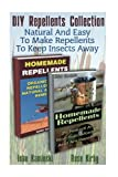 Amazon / CreateSpace Independent Publishing Platform: DIY Repellents Collection Natural And Easy To Make Repellents To Keep Insects Away Organic Insect Repellent, Soft Insect Repellent After - Bite Remedies, Anti - Mosquito Repellent (Rose Kirby) (John Kaminski)