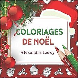 Amazon Fr Coloriages De Noel Un Livre De Coloriages Pour