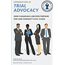Introduction to Trial Advocacy: Techniques and formulae to conduct civil litigation in common law jurisdictions (Advocacy Club Books Series Book 1)