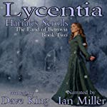 Lycentia, Harrak's Scrolls: Land of Betrovia, Book 2 | Dave King
