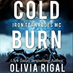 Cold Burn: An Iron Tornadoes MC Romance, Book 2 | Olivia Rigal