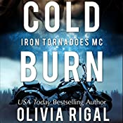 Cold Burn: An Iron Tornadoes MC Romance, Book 2 | Olivia Rigal