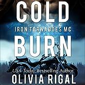 Cold Burn: An Iron Tornadoes MC Romance, Book 2   Olivia Rigal