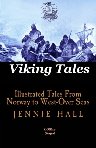 Download Viking Tales: [Illustrated Tales From Norway to West-Over Seas] PDF