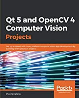 Qt 5 and OpenCV 4 Computer Vision Projects Front Cover
