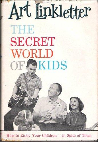 The Secret World Of Kids by Art Linkletter